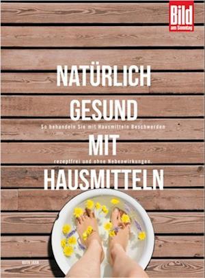 Naturlich gesund mit Hausmitteln af Ruth Jahn