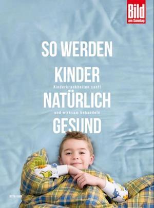 So werden Kinder naturlich gesund af Ruth Jahn