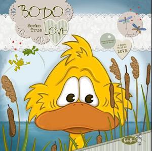 Bodo Seeks True Love af Daniel Kauer, Jacqueline Kauer