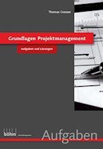 Grundlagen Projektmanagement - Aufgaben und Losungen