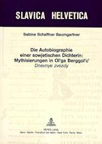 Die Autobiographie Einer Sowjetischen Dichterin (Slavica Helvetica, nr. 43)