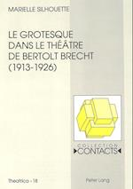 Le Grotesque Dans Le Theatre de Bertolt Brecht (1913-1926) (Contacts, nr. 18)
