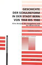 Geschichte Der Schulreform in Der Stadt Bern Von 1968 Bis 1988 (Explorationen, nr. 13)