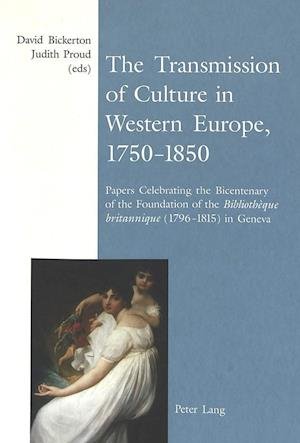 The Transmission of Culture in Western Europe, 1750-1850