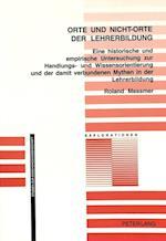 Orte Und Nicht-Orte der Lehrerbildung af Roland Messmer
