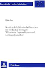 Berufliche Rehabilitation Bei Menschen Mit Psychischen Stoerungen (Europasche Hochschulschriften Reihe 6 Psychologie, nr. 677)