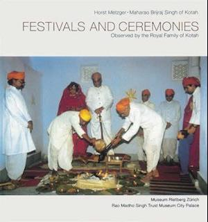Festivals and Ceremonies Observed by the Royal Family of Kotah Rietberg Museum