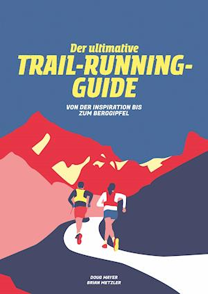 Der Ultimative Trail-Running-Guide
