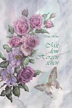 Mit dem Herzen sehen af Vreni Weber