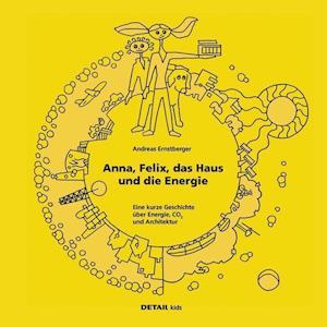 DETAIL Kids - Anna, Felix, das Haus und die Energie