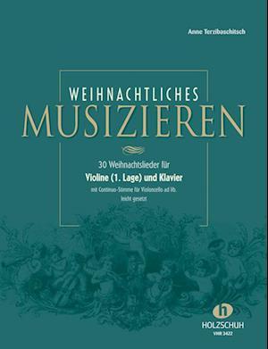 Weihnachtliches Musizieren für Violine (1. Lage) und Klavier mit Continuo-Stimme für Violoncello ad lib., leicht gesetzt