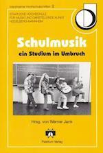 Schulmusik - Ein Studium Im Umbruch (Mannheimer Hochschulschriften, nr. 2)