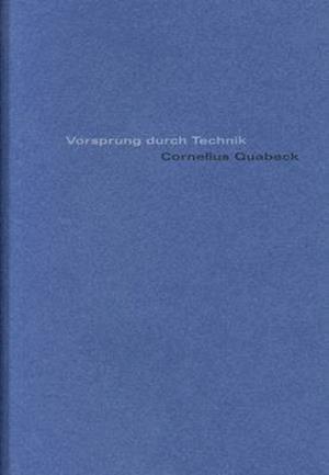 Cornelius Quabeck: Vorsprung Durch Technik