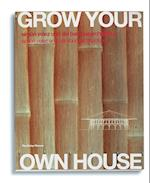 Grow Your Own House: Simon Velez and Bamboo Architecture af Mateo Kries