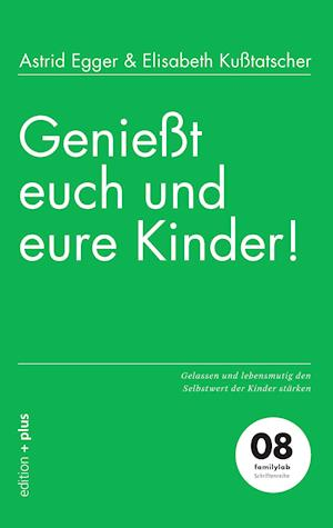 Bog, paperback Geniesst Euch Und Eure Kinder! af Astrid Egger