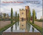 The Spanish Gardens of Javier Mariategui (Gardens for the Senses)