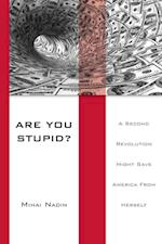 Are You Stupid? af Mihai Nadin