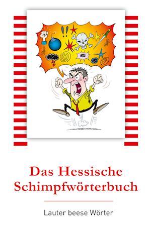 Das Hessische Schimpfwörterbuch