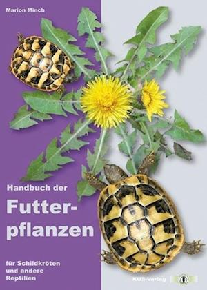 Handbuch der Futterpflanzen für Schildkröten und andere Reptilien