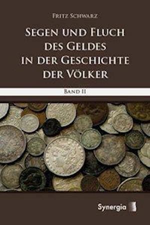 Segen und Fluch des Geldes in der Geschichte der Völker Bd. 2