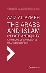 The Arabs and Islam in Late Antiquity (Theories and Paradigms of Islamic Studies)