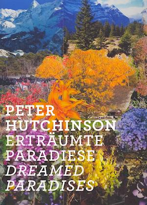 Peter Hutchinson: Dreamed Paradise
