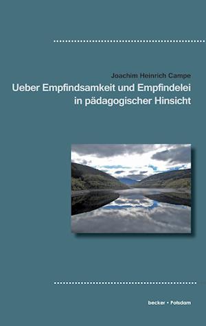 Ueber Empfindsamkeit Und Empfindelei in Padagogischer Hinsicht
