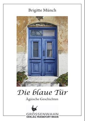 Die blaue Tur af Brigitte Munch