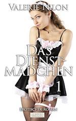 Das Dienstmadchen - Erotischer Roman [Edition Edelste Erotik]