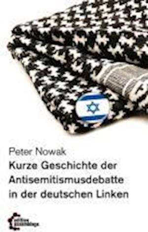 Kurze Geschichte der Antisemitismusdebatte in der deutschen Linken