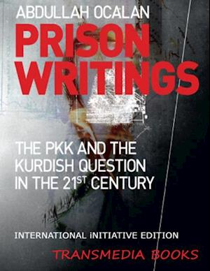 Prison Writings - The PKK and the Kurdish Question in the 21st Century (International Initiative Edition) af Abdullah Ocalan