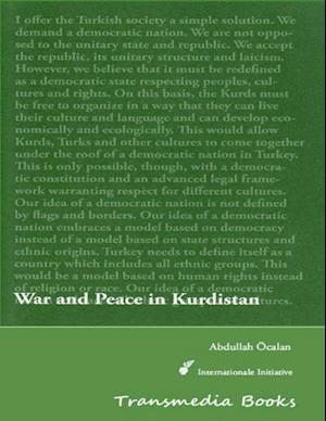 War and Peace in Kurdistan - International Initiative Edition af Abdullah Ocalan