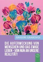 """""""Die Auferweckung Von Menschen Und Das Ewige Leben Sind Von Nun an Unsere Realitat!"""" (German Edition)"""