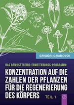 Konzentration Auf Die Zahlen Der Pflanzen Fur Die Regenerierung Des Korpers - Teil 1