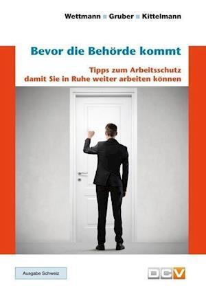 Bevor die Behörde kommt. Ausgabe für Schweiz