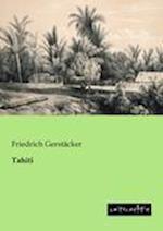 Tahiti af Friedrich Gerstacker