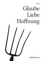 Glaube Liebe Hoffnung af Hannes Bajohr, Gregor Weichbrodt