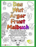 Das Wut Arger Frust Malbuch