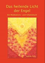Das Heilende Licht Der Engel af Sabine Fels
