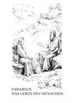 Parabeln - Das Leben Des Menschen (German Edition)