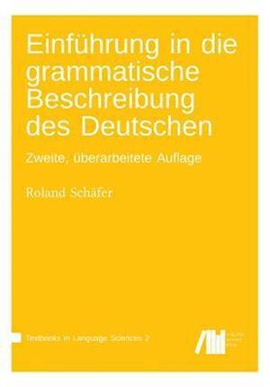 Bog, paperback Einfuehrung in Die Grammatische Beschreibung Des Deutschen af Roland Schaefer