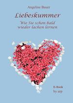 Liebeskummer - Wie Sie Schon Bald Wieder Lachen Lernen