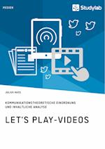 Let's Play-Videos. Kommunikationstheoretische Einordnung Und Inhaltliche Analyse