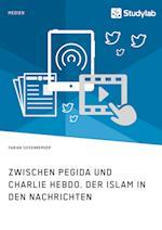 Zwischen Pegida Und Charlie Hebdo. Der Islam in Den Nachrichten