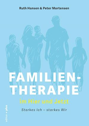 Familientherapie im Hier und Jetzt
