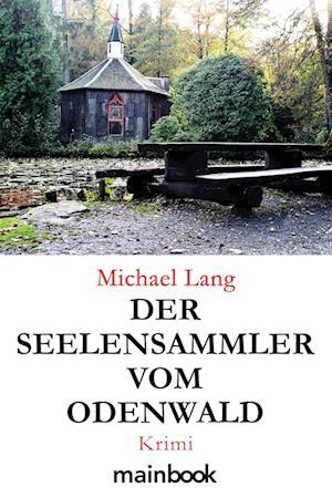 Der Seelensammler vom Odenwald