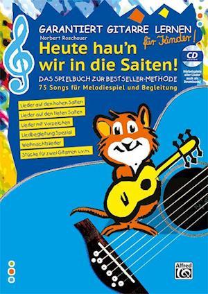 Garantiert Gitarre lernen für Kinder - HEUTE HAU'N WIR IN DIE SAITEN