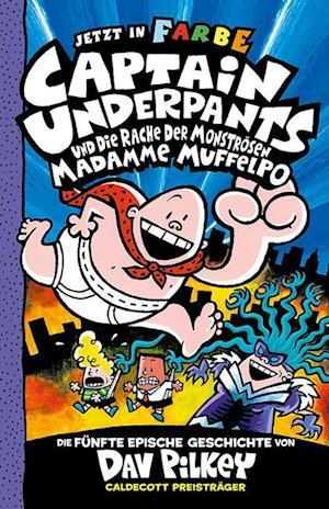 Captain Underpants Band 5 - Captain Underpants und die Rache der monströsen Madamme Muffelpo
