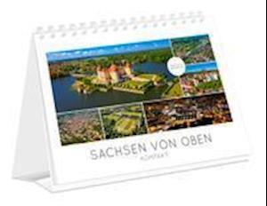 Sachsen von oben kompakt 2022 - Luftaufnahmen