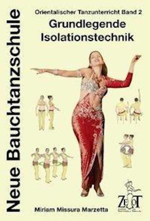 Orientalischer Tanzunterricht 2: Grundlegende Isolationstechnik - Neue Bauchtanzschule